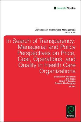 Transparency and Stakeholder Management in Health Care Organizations - Advances in Health Care Management 18 (Hardback)