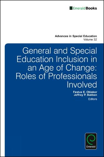General and Special Education Inclusion in an Age of Change: Roles of Professionals Involved - Advances in Special Education 32 (Hardback)