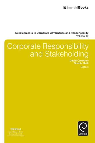 Corporate Responsibility and Stakeholding - Developments in Corporate Governance and Responsibility 10 (Hardback)