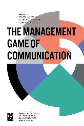 The Management Game of Communication - Advances in Public Relations and Communication Management 1 (Hardback)