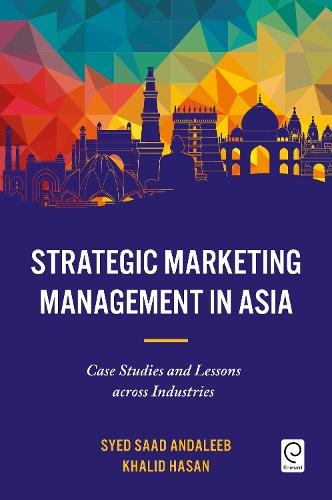 Strategic Marketing Management in Asia: Case Studies and Lessons across Industries (Hardback)