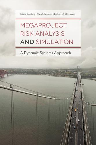 Megaproject Risk Analysis and Simulation: A Dynamic Systems Approach (Hardback)