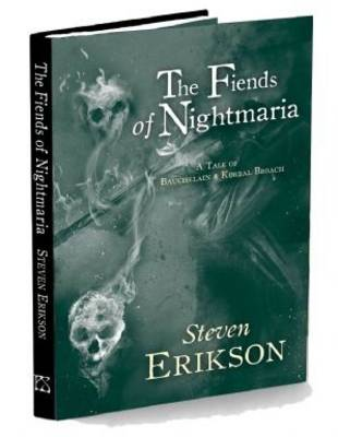 The Fiends of Nightmaria - The Tales of Bauchelain and Korbal Broach 6 (Hardback)