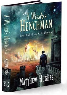 A Wizard's Henchman - Kaslo Chronicles 1 (Hardback)