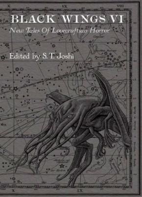 Black Wings VI: New Tales of Lovecraftian Horror - Black Wings 6 (Hardback)