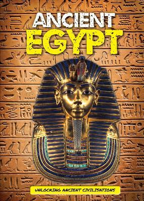 Ancient Egypt - Unlocking Ancient Civilisations (Hardback)