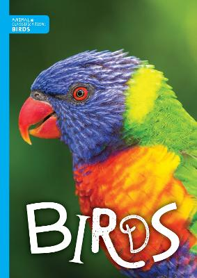 Animal Classification: Birds - Animal Classification (Hardback)
