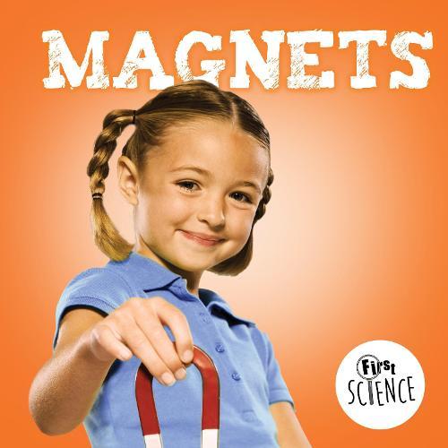 Magnets - First Science (Hardback)