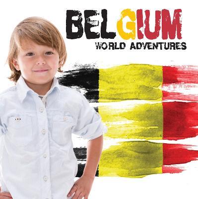 Belgium - World Adventures (Hardback)