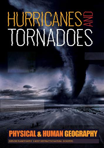 Hurricanes & Tornadoes - Physical & Human Geography (Hardback)