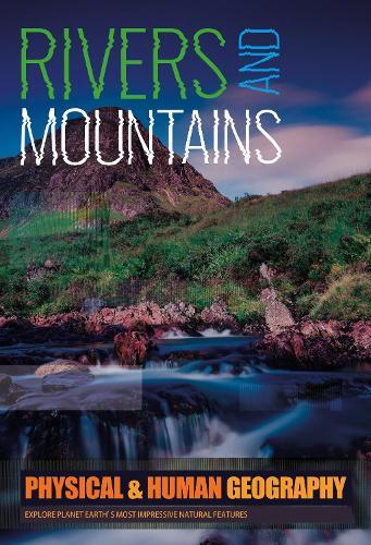 Rivers & Mountains - Physical & Human Geography (Hardback)