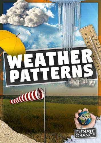 Weather Patterns - Climate Change (Hardback)