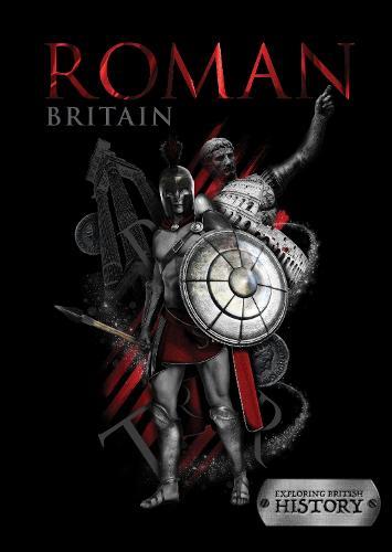 Roman Britain - Exploring British History (Hardback)