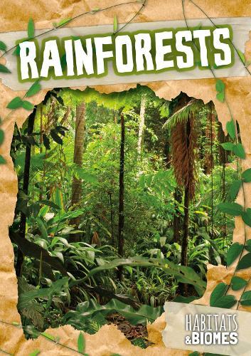 Rainforests - Habitats & Biomes (Hardback)