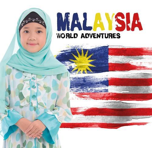 Malaysia - World Adventures (Hardback)