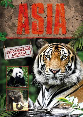 Asia - Endangered Animals (Hardback)