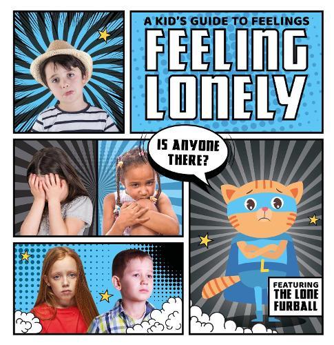 Feeling Lonely - A Kid's Guide to Feelings (Hardback)