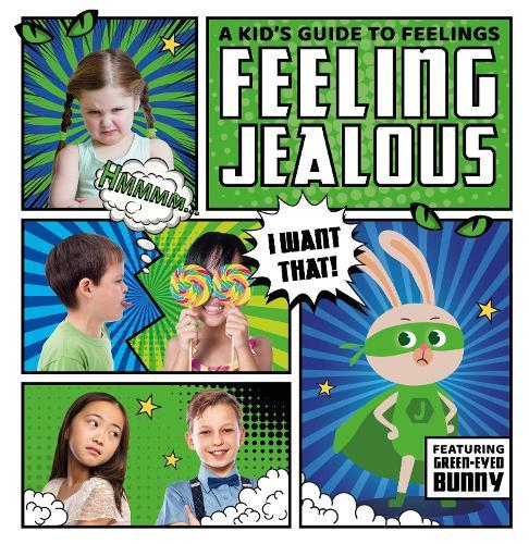 Feeling Jealous - A Kid's Guide to Feelings (Hardback)
