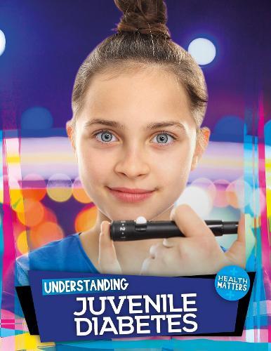 Understanding Juvenile Diabetes - Health Matters (Hardback)