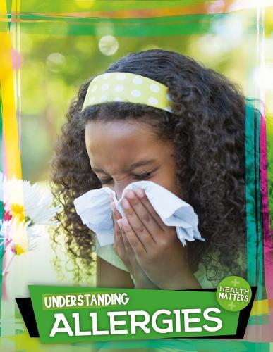 Understanding Allergies - Health Matters (Hardback)
