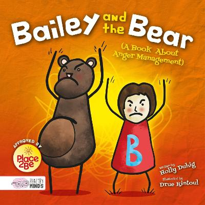Bailey and the Bear (A Book About Anger Management) - Healthy Minds (Hardback)