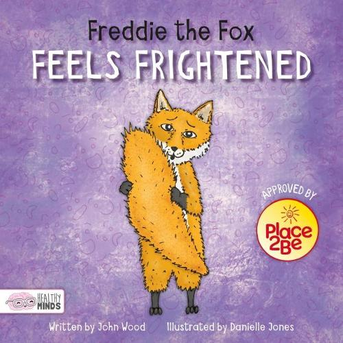 Freddie the Fox Feels Frightened - Healthy Minds (Hardback)