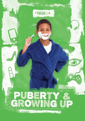 Puberty & Growing Up - A Focus On... (Hardback)