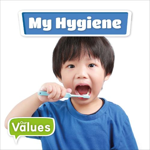 My Hygiene - Our Values (Hardback)