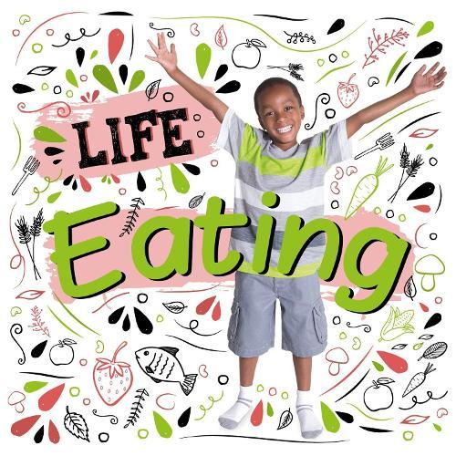 Eating - Life (Hardback)