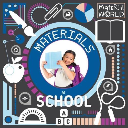 Materials at School - Material World (Hardback)