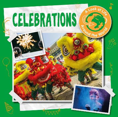 Celebrations - A Look at Life Around the World (Hardback)