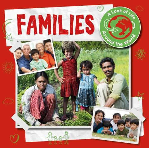 Families - A Look at Life Around the World (Hardback)
