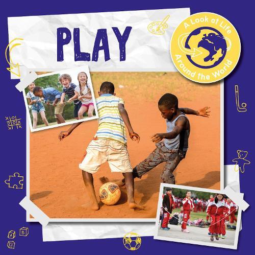 Play - A Look at Life Around the World (Hardback)
