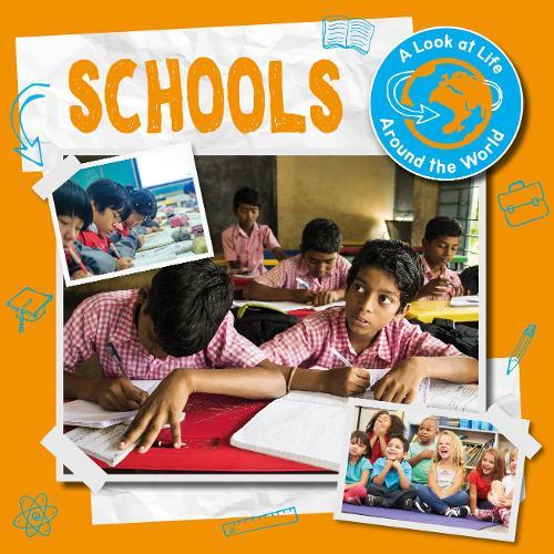 Schools - A Look at Life Around the World (Hardback)
