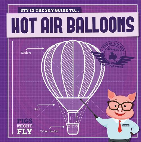 Hot Air Balloons - Pigs Might Fly! (Hardback)