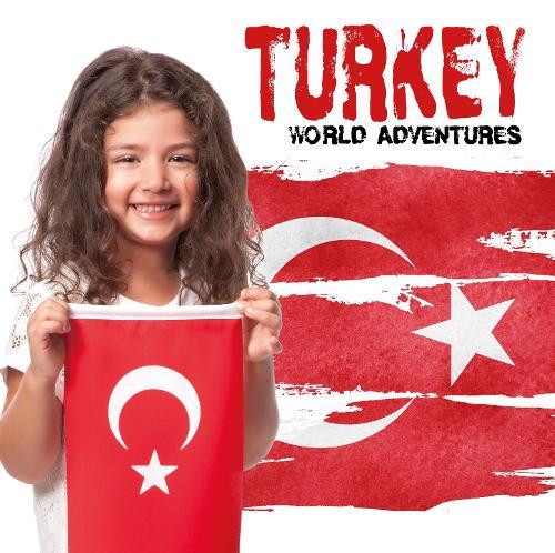 Turkey - World Adventures (Hardback)