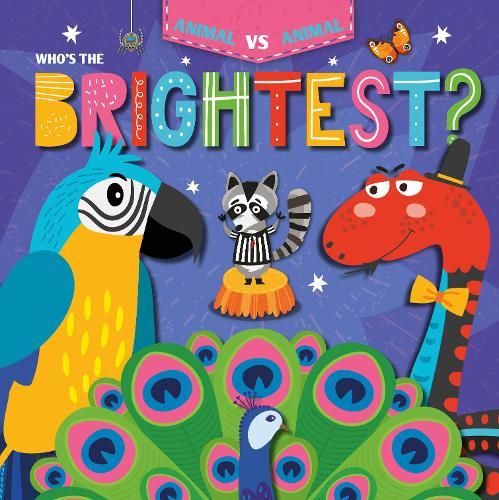 Who's the Brightest? - Animal Vs Animal (Hardback)