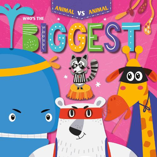 Who's the Biggest? - Animal Vs Animal (Hardback)