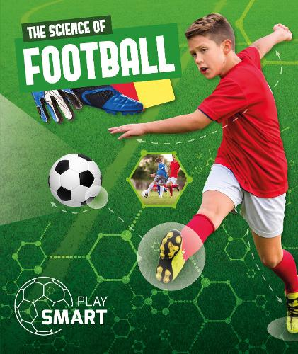 The Science of Football - Play Smart (Hardback)