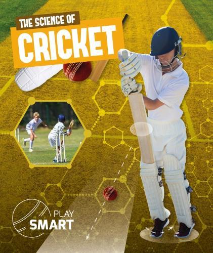 The Science of Cricket - Play Smart (Hardback)