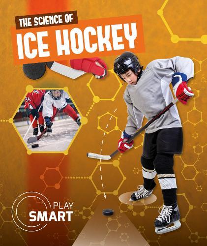 The Science of Ice Hockey - Play Smart (Hardback)