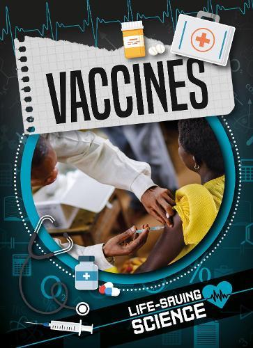 Vaccines - Life-Saving Science (Hardback)