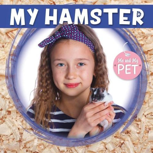 My Hamster - Me and My Pet (Hardback)