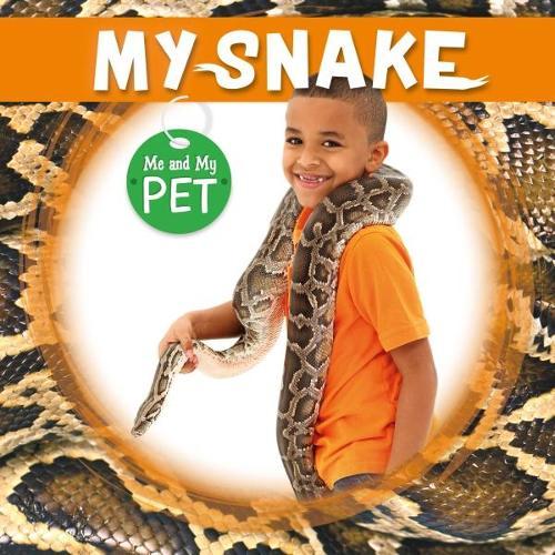 My Snake - Me and My Pet (Hardback)