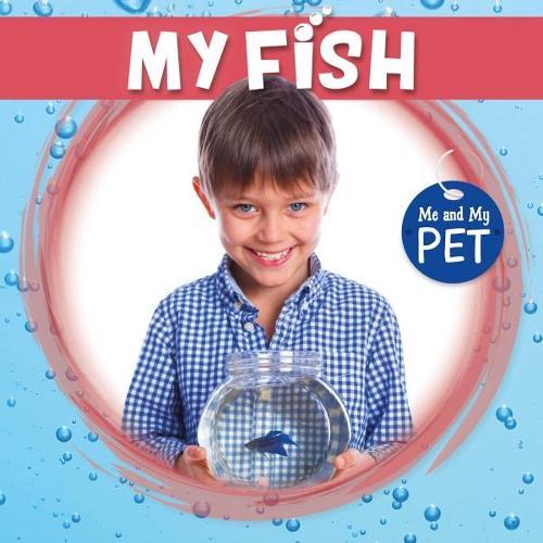 My Fish - Me and My Pet (Hardback)