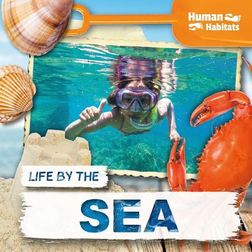 Life by the Sea - Human Habitats (Hardback)