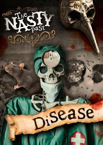 Disease! - The Nasty Past (Hardback)