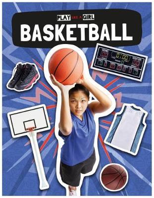 Basketball - Play Like a Girl (Hardback)