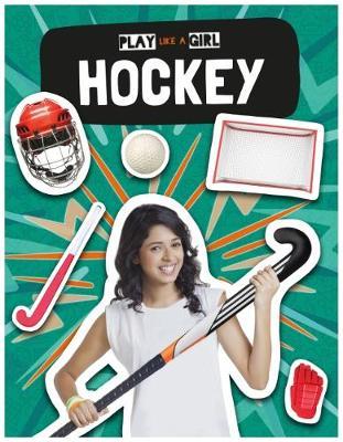 Hockey - Play Like a Girl (Hardback)