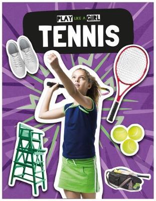 Tennis - Play Like a Girl (Hardback)